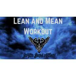 Lifting Souls Fitness Lean and Mean Part 2